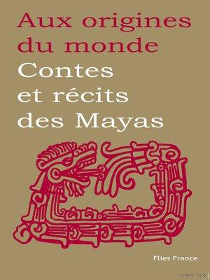 cover image of Contes et récits des Mayas