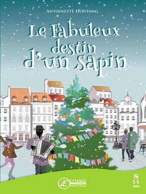 cover image of Le fabuleux destin d'un sapin