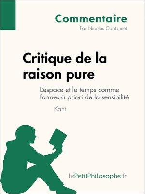 cover image of Critique de la raison pure de Kant--L'espace et le temps comme formes à priori de la sensibilité (Commentaire)