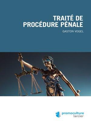 cover image of Traité de procédure pénale