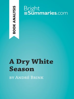 cover image of A Dry White Season by André Brink (Book Analysis)