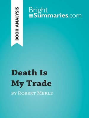 cover image of Death Is My Trade by Robert Merle (Book Analysis)