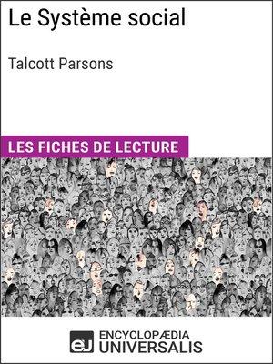 cover image of Le Système social de Talcott Parsons