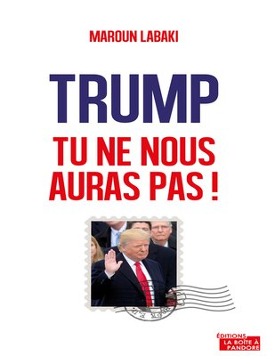 cover image of Trump, tu ne nous auras pas !