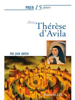 cover image of Prier 15 jours avec Therese d'Avila