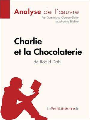 cover image of Charlie et la Chocolaterie de Roald Dahl (Analyse de l'oeuvre)