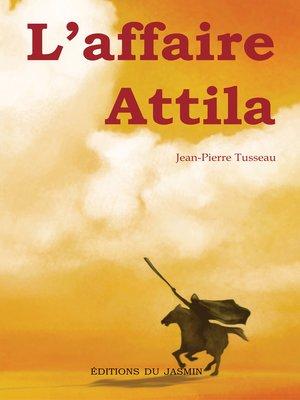 cover image of L'affaire Attila