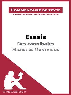 cover image of Essais--Des cannibales de Michel de Montaigne (livre I, chapitre XXXI) (Commentaire de texte)