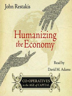 cover image of Humanizing the Economy