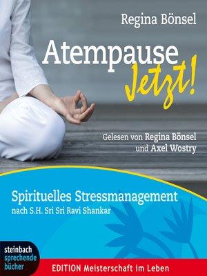 cover image of Atempause jetzt!--Spirituelles Stressmanagement