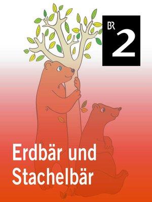 cover image of Erdbär und Stachelbär