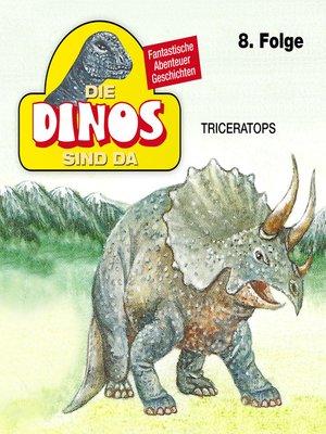 cover image of Die Dinos sind da, Folge 8