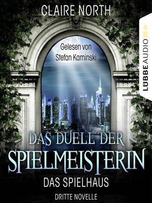cover image of Das Duell der Spielmeisterin--Die Spielhaus-Trilogie, Novelle 3