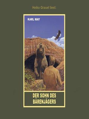 """cover image of Der Sohn des Bärenjägers--Erzählung aus """"Unter Geiern"""", Band 35 der Gesammelten Werke"""