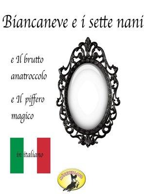cover image of Fiabe in italiano, Biancaneve / Il brutto anatroccolo / Il piffero magico