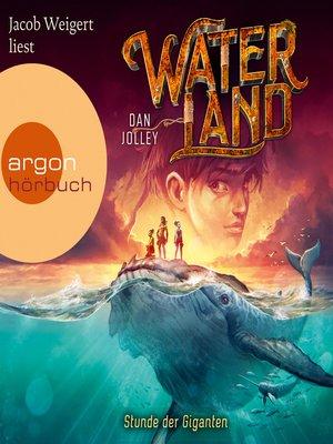 cover image of Stunde der Giganten--Waterland, Band 2