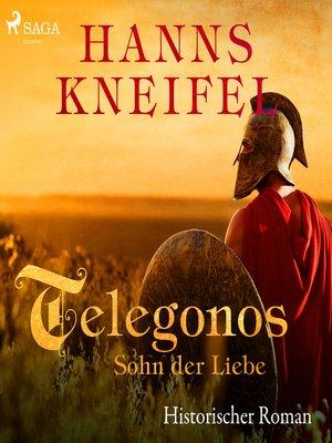 cover image of Telegonos--Sohn der Liebe--Historischer Roman