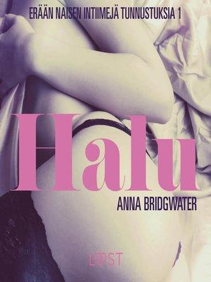 cover image of Halu--En kvindes intime bekendelser--erään naisen intiimejä tunnustuksia 1