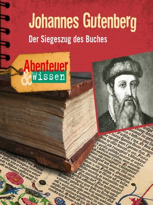 cover image of Johannes Gutenberg--Der Siegeszug des Buches--Abenteuer & Wissen