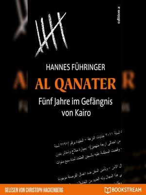 cover image of Al Qanater--Fünf Jahre im Gefängnis von Kairo