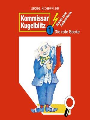 cover image of Kommissar Kugelblitz, Folge 1