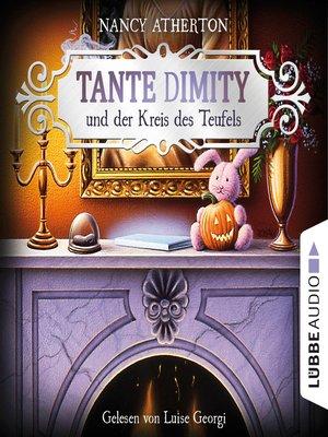 cover image of Tante Dimity und der Kreis des Teufels--Ein Wohlfühlkrimi mit Lori Shepherd, Teil 6