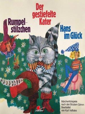 cover image of Gebrüder Grimm, Rumpelstilzchen / Der gestiefelte Kater / Hans im Glück