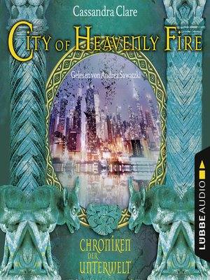 cover image of City of Heavenly Fire--Chroniken der Unterwelt