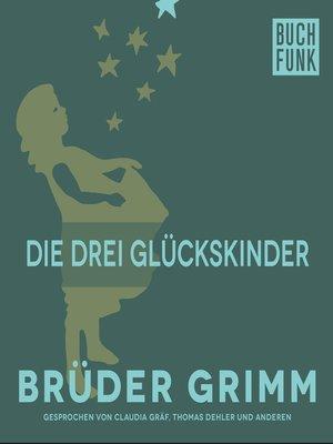 cover image of Die drei Glückskinder