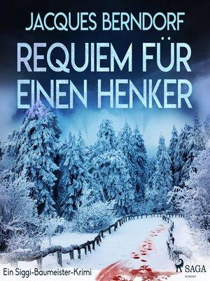 cover image of Requiem für einen Henker--Ein Siggi-Baumeister-Krimi