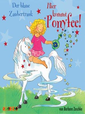 cover image of Der blaue Zaubertrank--Hier kommt Ponyfee 9