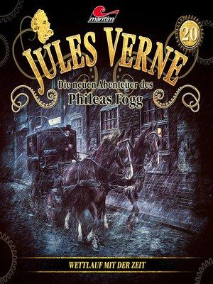 cover image of Jules Verne, Die neuen Abenteuer des Phileas Fogg, Folge 20