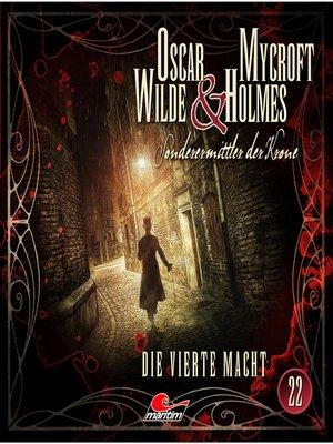 cover image of Oscar Wilde & Mycroft Holmes, Sonderermittler der Krone, Folge 22