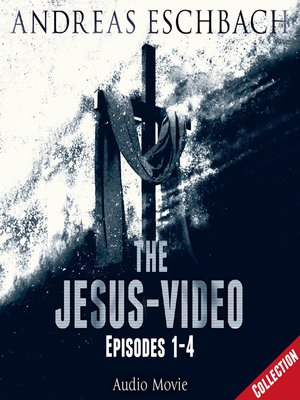 cover image of The Jesus-Video Collection, Episodes 01-04 (Audio Movie)