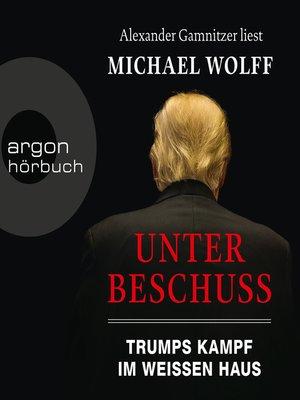 cover image of Unter Beschuss--Trumps Kampf im Weißen Haus