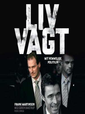 cover image of Livvagt--mit hemmelige politiliv