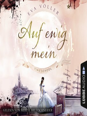 cover image of Auf ewig mein--Time School, Band 2