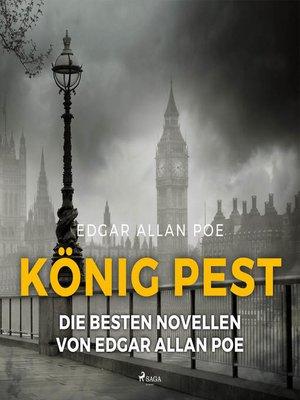 cover image of König Pest--Die besten Novellen von Edgar Allan Poe (Ungekürzt)