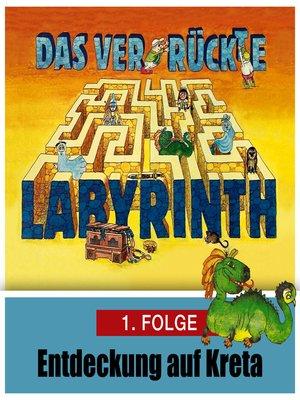 cover image of Das ver-rückte Labyrinth, Folge 1