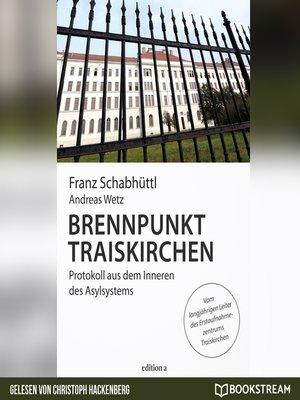 cover image of Brennpunkt Traiskirchen--Protokoll aus dem Inneren des Asylsystems