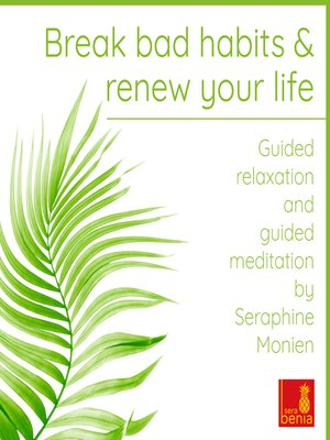 cover image of Break Bad Habits and Renew Your Life--Guided Relaxation and Guided Meditation