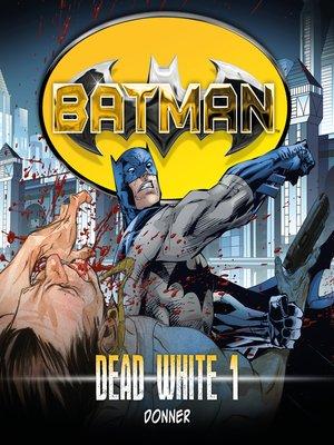 cover image of Batman, Dead White, Folge 1