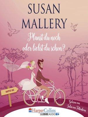 cover image of Planst du noch oder liebst du schon?--Happily Inc, Teil 1