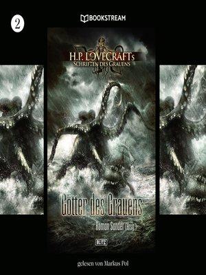 cover image of Götter des Grauens--H. P. Lovecrafts Schriften des Grauens, Folge 2