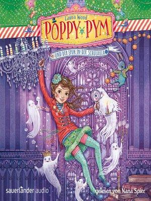cover image of Poppy Pym und der Spuk in der Schulaula