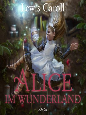 cover image of Alice im Wunderland--Der Abenteuer-Klassiker für Jung und Alt