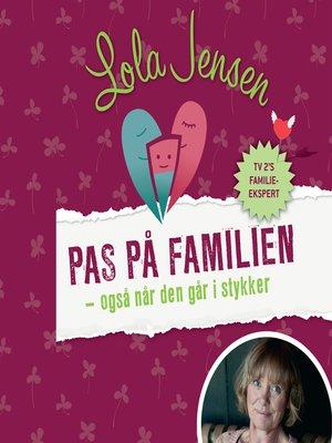 cover image of Pas på familien--også når den går i stykker