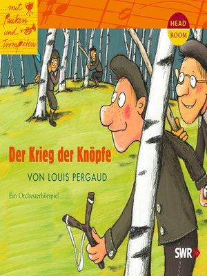 cover image of Der Krieg der Knöpfe--Orchesterhörspiel