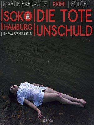 cover image of Die tote Unschuld--SoKo Hamburg--Ein Fall für Heike Stein 1
