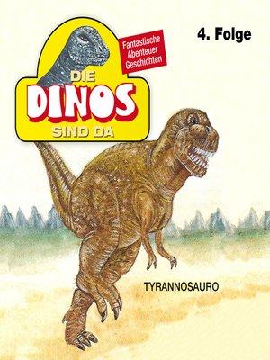 cover image of Die Dinos sind da, Folge 4